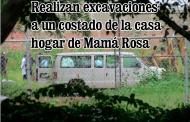 PGR realiza trabajos de excavación a un costado de la Casa Hogar de Mamá Rosa