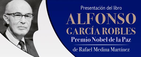 HONRARÁN AL ILUSTRE ZAMORANO ALFONSO GARÍA ROBLES PREMIO NOBEL DE LA PAZ